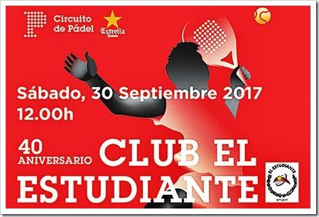 """""""40 años, 40 pistas llenas"""" 40 Aniversario Club El Estudiante con Torneo Circuito de Pádel Estrella Damm el próximo 30 de septiembre 2017."""