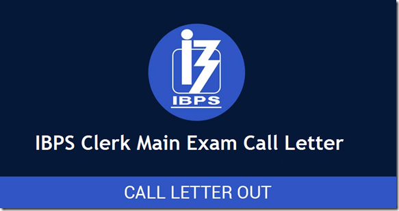 IBPS Clerk Main Exam Call Letter 2016