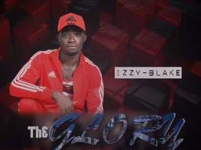 [MUSIC]: Izzy Blake - The Glory