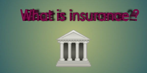 What is insurance? Types and Benefirs.