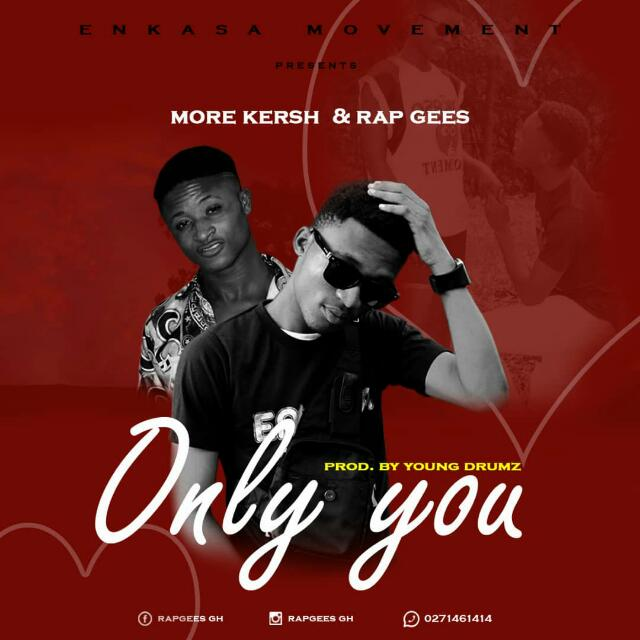 RapGees x More Kersh-Only You(Prod.By YoungDrumz)