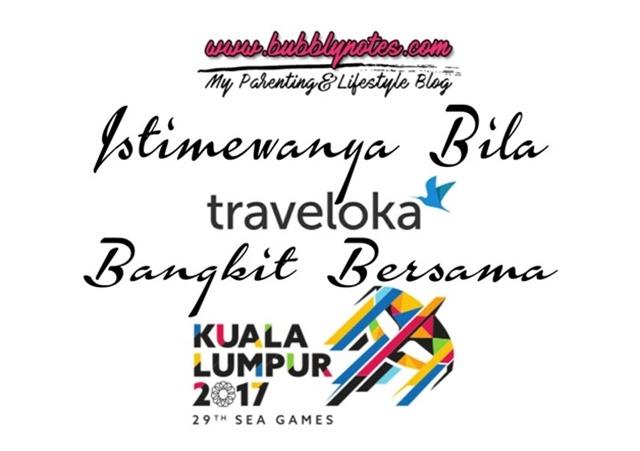 ISTIMEWANYA BILA TRAVELOKA BANGKIT BERSAMA KL2017