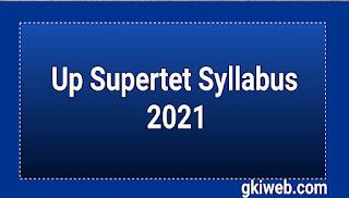 supertet syllabus 2021 pdf  Up Assistant teacher exam syllabus up Tet Syllabus Supertet latest news updates सुपरटेट पाठयक्रम Previous years solved paper