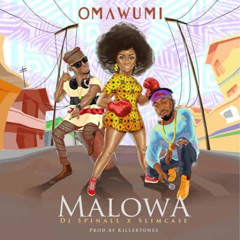 [Music] Omawumi Ft. DJ Spinall x Slimcase – Malowa
