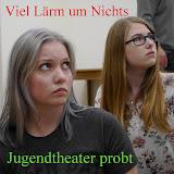 Viel Lärm um nichts - Jugendtheater probt