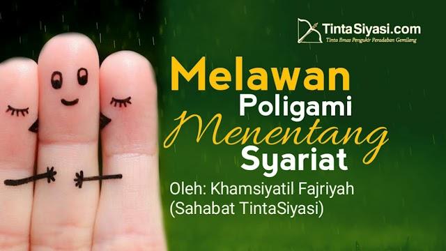 Melawan Poligami, Menentang Syariat
