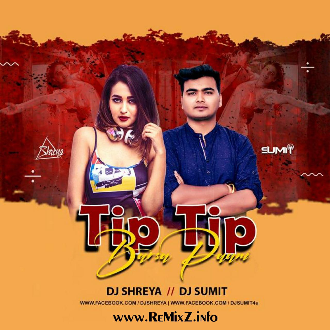 Tip-Tip-Barsa-Pani-Remix-DJ-Shreya-X-DJ-Sumit.jpg