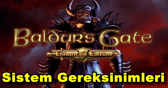 Baldurs Gate Enhanced Edition Sistem Gereksinimleri