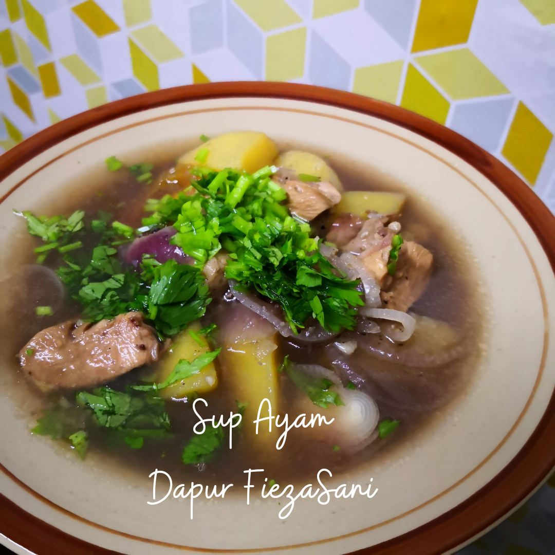 resipi sup ayam sihat,sup ayam sihat,resipi diet sihat,