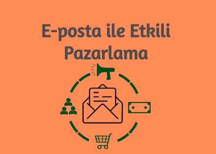 E-posta ile Etkili Pazarlama