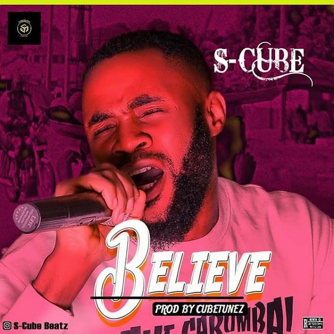 Mp3@ Scube – Believe