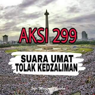 Aksi 299 ; Suara Umat Tolak Kedzaliman