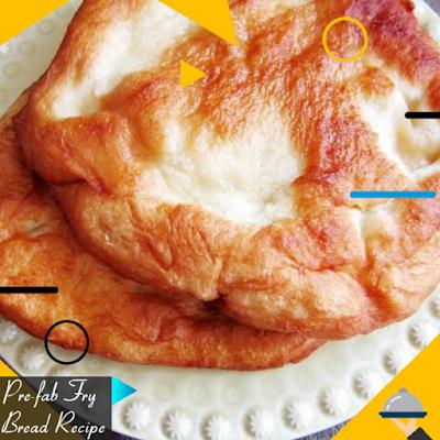 Pre-fab fry bread Recipe