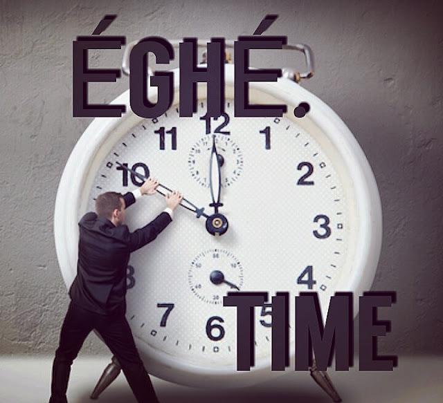 "ÉGHÉ ""TIME"""