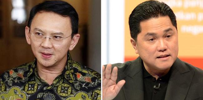 Sama-sama Dekat Dengan Jokowi, Biarkan Ahok Versus Erick Berduel