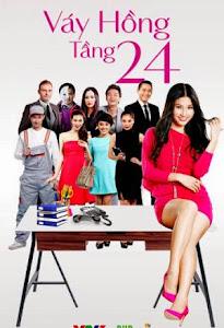 Váy Hồng Tầng 24 - Vay Hong Tang 24 Vtv3 poster