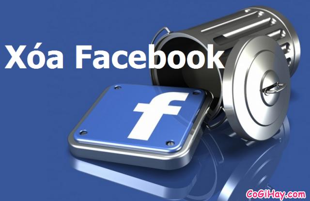 Hướng dẫn Xóa tài khoản Facebook Vĩnh Viễn hoặc Tạm Thời