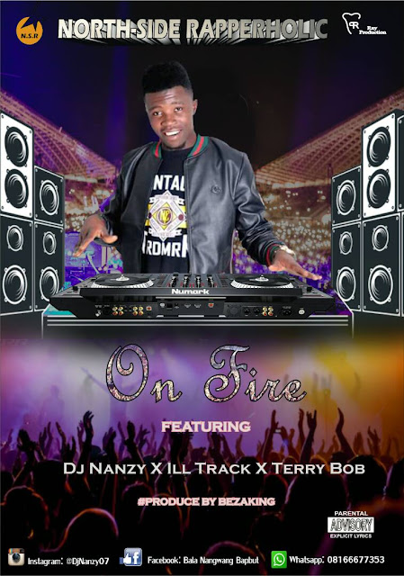 New Music: DJ Nanzyy ft Ill track &Terry Bob - On fire