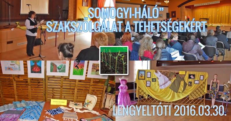 Somogyi Háló - Szakszolgálat a tehetségekért - Lengyeltóti 2016.03.30