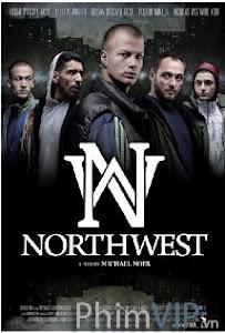 Băng Đảng Vùng Tây Bắc - Northwest poster