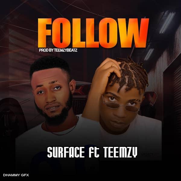 MUSIC: Surface ft Teemzybeatz Follow
