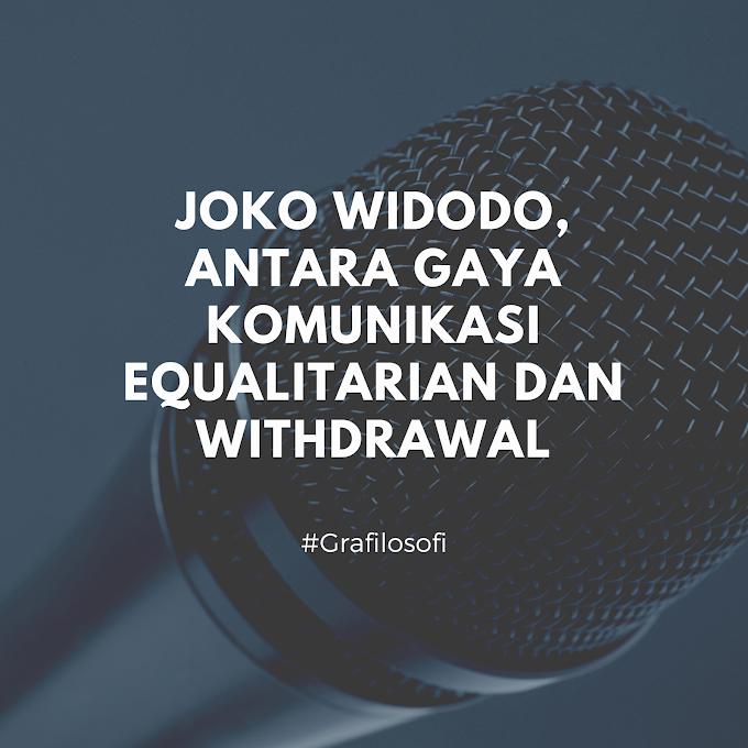 Joko Widodo, Antara Gaya Komunikasi Equalitarian dan Withdrawal