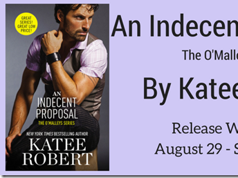 New Release: An Indecent Proposal (The O'Malleys #3) by Katee Robert + Teaser, Excerpt, Q&A and GIVEAWAY
