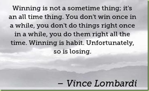 winning-is-not-a-sometime-thing-its-an-all-time-thing-you-dont-win-once-in-a-403x403-nk26n7