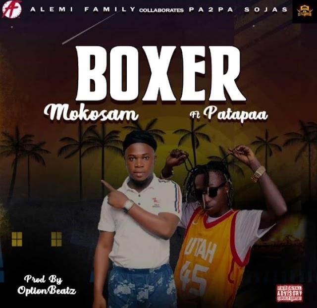 Mokosam - Boxer Ft. Patapaa-(Prod. By Option Beatz).