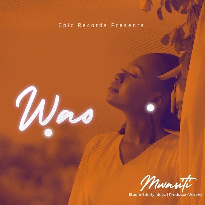 AUDIO | Mwasiti – Wao | Download New Song