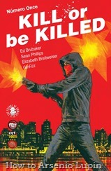 Actualización 23/08/2017: Gracias a Gin Fizz, tradumaquetador de grandes series independientes por excelencia,les traemos Kill or be Killed #11. ...O quizás solo están comprendiendo que éste relato completo, ha sido el flashback más largo de la historia. ¡Al día con su edición en USA!
