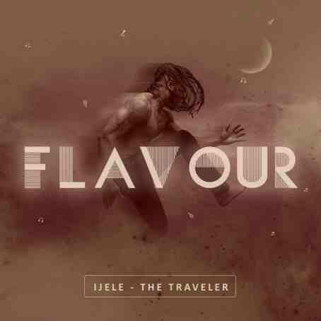 ALBUM TRACKLIST : Flavour – Ijele The Traveller
