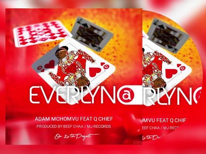 AUDIO | Adam mchomvu Ft. Qchief – Everlyna | Download