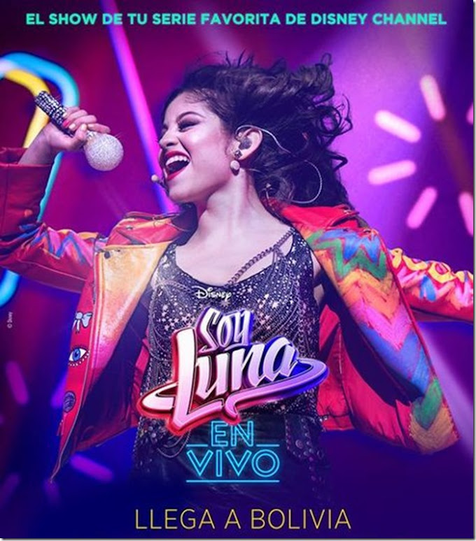 Agosto 2018: Concierto de Soy Luna en Bolivia