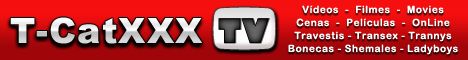 T-CatXXX TV (Videos Travestis / Shemales Movies)