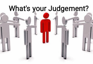 What is your judgement?