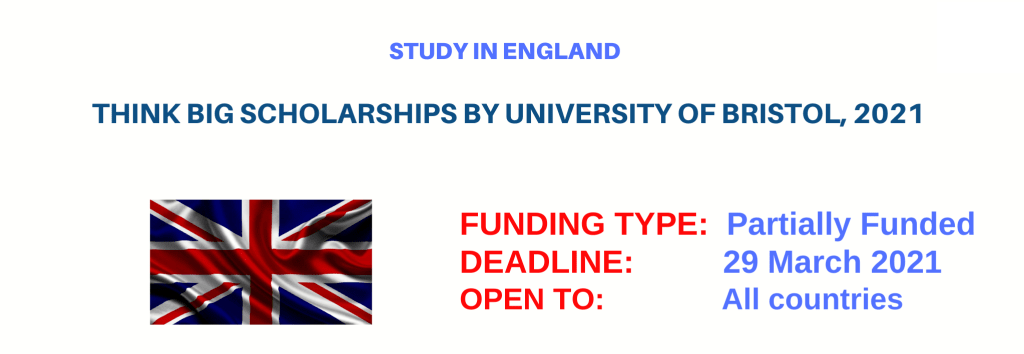 Think Big Scholarships by University of Bristol, 2021