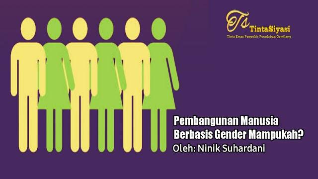 Pembangunan Manusia Berbasis Gender, Mampukah?