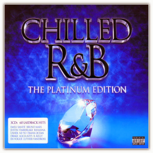 1 Chilled R&B – The Platinum Edition [Explicit] (2013)