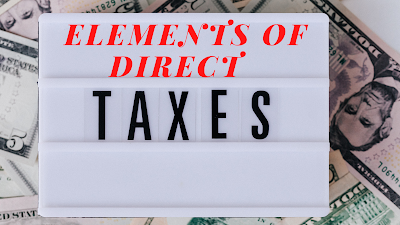 Elements of direct taxes