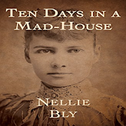 Ten Days in a Mad-House By Nellie Bly APK