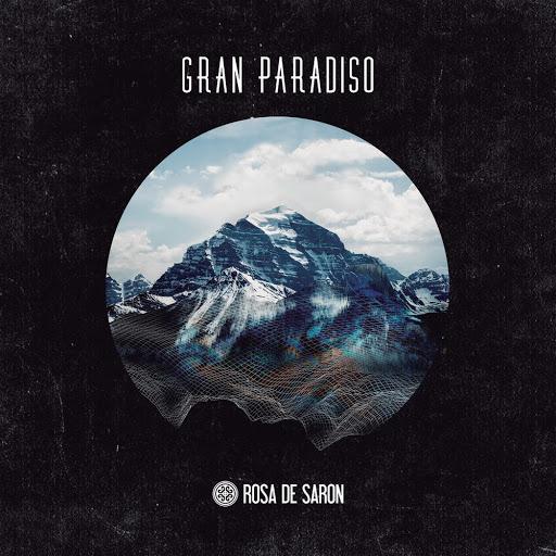 Gran Paradiso (Completo) – Rosa de Saron (2018)