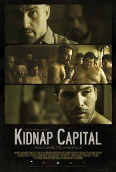 Tiền Chuộc Thân - Kidnap Capital 2017