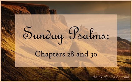 Sunday Psalms Chap. 28 & 30