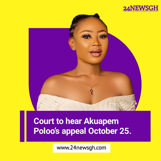 Court to hear Akuapem Poloo's appeal October 25