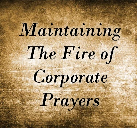 Maintaining The Fire Of Corporate Prayers