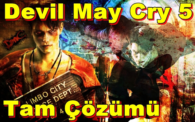 DmC:Devil May Cry 5 Dante Tam Çözümü