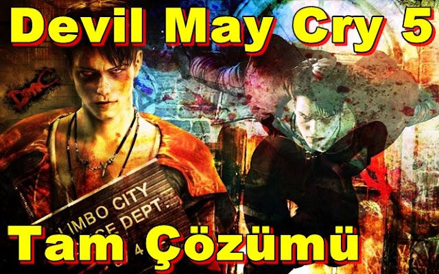 DmC:Devil May Cry 5 Dante Tam Çözümü