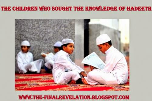 The Children Who Sought Knowledge Of Ahadeeth