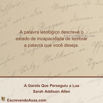 Citação A Garota Que Perseguiu a Lua - Sarah Addison Allen